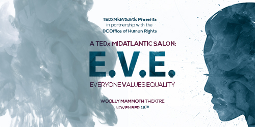 TEDxMidAtlantic Salon EVE: Everyone Values Equality