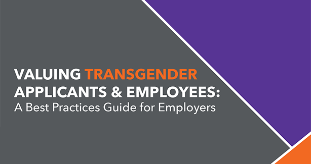 Valuing Transgender Applicants & Employees
